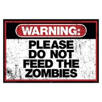 "Targhetta di metallo "" Warning:please do not feed the zombies"""